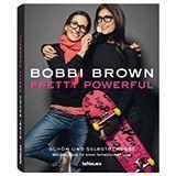 """Bobbi Brown: """"Pretty Powerful"""""""