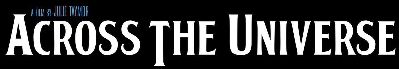 """ACROSS THE UNIVERSE"" - Logo - Bildquelle: 2007 Revolution Studios Distribution Company, LLC. All Rights Reserved."