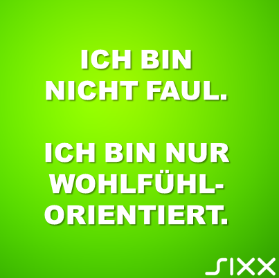 Visual Statements: Faulheit - Bildquelle: sixx