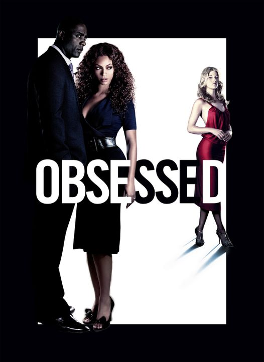 Obsessed - Plakatmotiv - mit (v.l.n.r.) Idris Elba, Beyoncé Knowles und Ali Larter - Bildquelle: 2009 Screen Gems, Inc. All Rights Reserved.